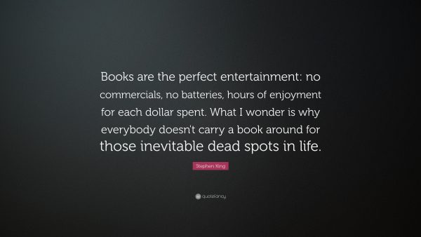 6746-Stephen-King-Quote-Books-are-the-perfect-entertainment-no