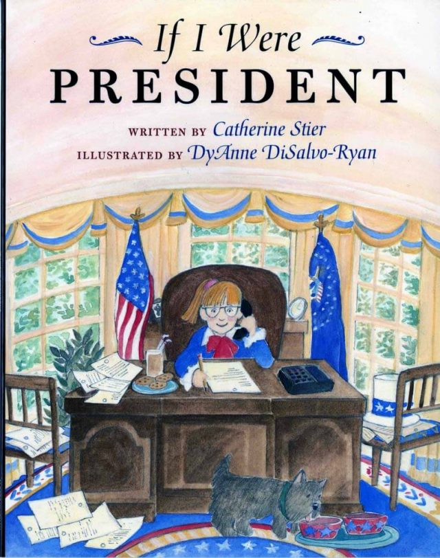 VIDEO: Book Reading: 'If I Were President' By Catherine Stier, Illustrated By DyAnne DiSalvo-Ryan