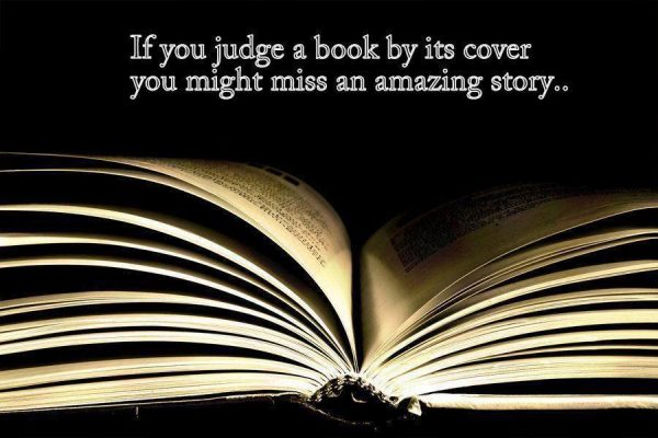 If you judge a book by its cover you might miss an amazing story