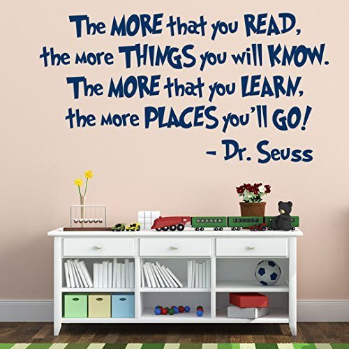 The-More-That-You-Read-the-More-Things-You-Will-Know-The-More-That-You-Learn-The-More-Places-Youll-Go-Quote-Dr-Seuss-Quotation-Vinyl-Wall-Decal-0