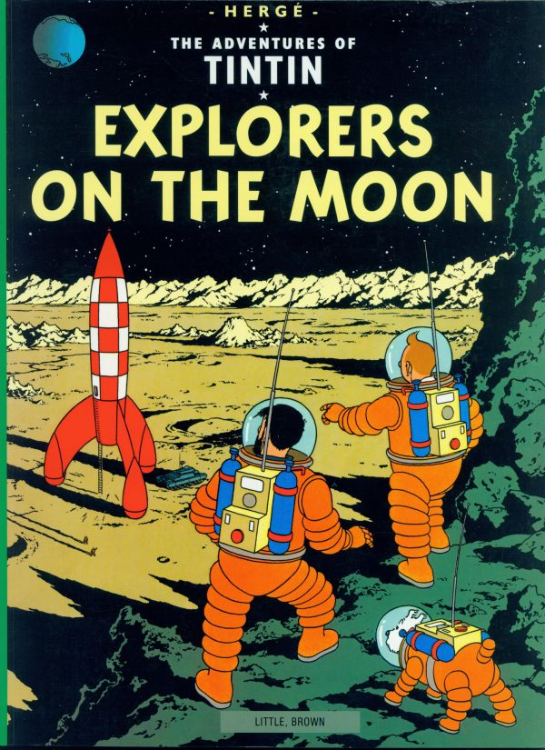 Copy of the cover of the book The Adventures of Tintin, Explorers on the Moon by HergŽ published by Little, Brown.