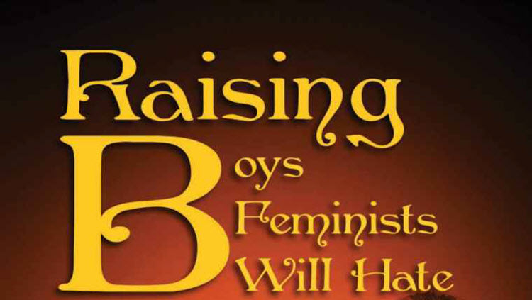 This Book Teaches Us All About 'Raising Boys Feminists Will Hate'
