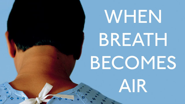 Book Review: When Breath Becomes Air By Paul Kalanithi