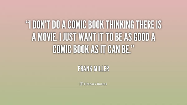 quote-Frank-Miller-i-dont-do-a-comic-book-thinking-224557