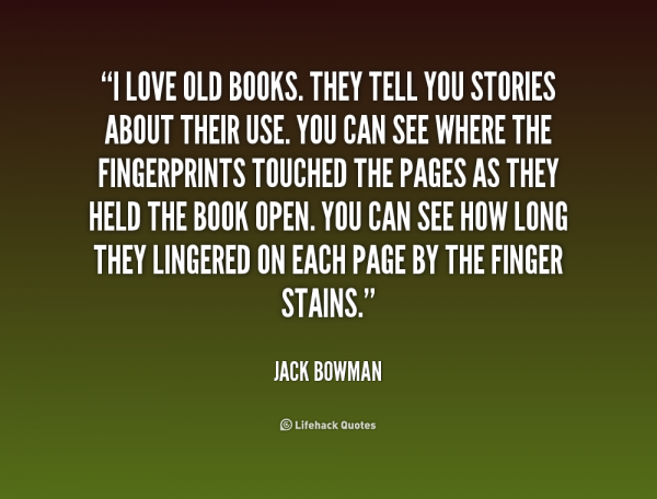 quote-Jack-Bowman-i-love-old-books-they-tell-you-225368