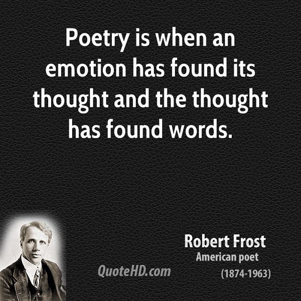 robert-frost-poetry-quotes-poetry-is-when-an-emotion-has-found-its-thought-and