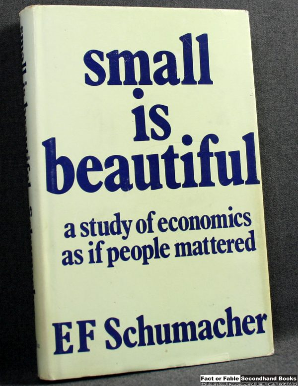 small_is_beautiful_a_study_of_economics_as_if_people_mattered_-_e-_f-_ernst_friedrich_schumacher_blond_briggs_085634012x