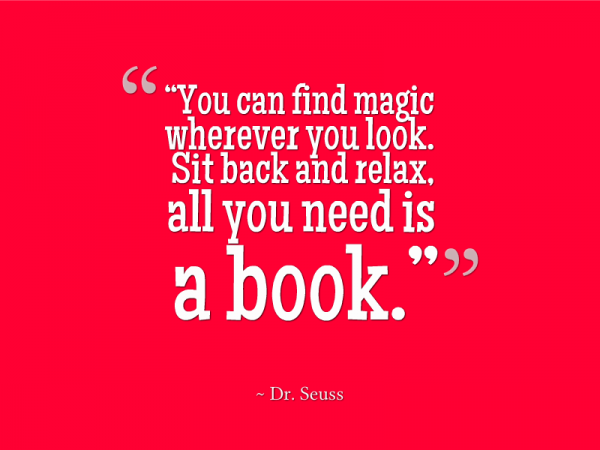you-can-find-magic-wherever-you-look-sit-back-and-relax-all-you-need-is-a-book-book-quote
